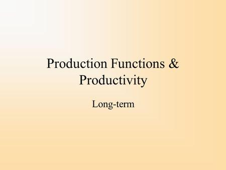 Production Functions & Productivity Long-term. Economic Value Added & GDP An individual production unit (typically a firm) calculates its value added.