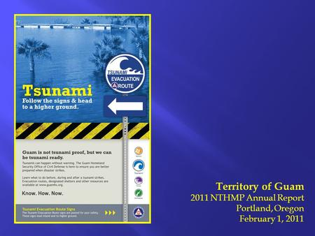 Territory of Guam 2011 NTHMP Annual Report Portland, Oregon February 1, 2011.