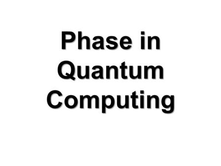 Phase in Quantum Computing. Main concepts of computing illustrated with simple examples.