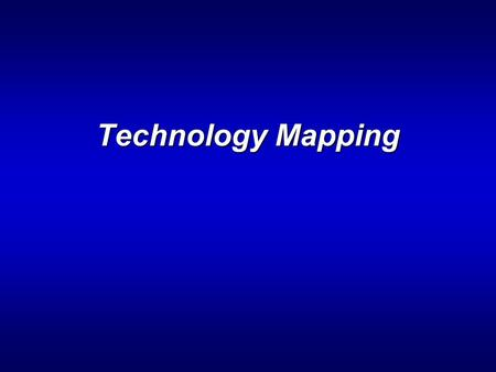 Technology Mapping.