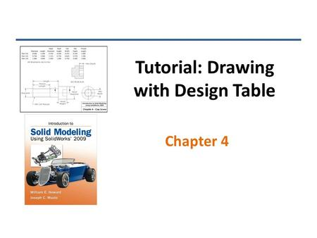 Tutorial: Drawing with Design Table Chapter 4. Multiple-Configuration Drawings Common for small components such as screws, nuts, O-rings, etc. Allows.