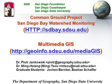 Common Ground Project San Diego Bay Watershed Monitoring (HTTP://sdbay.sdsu.edu)  Multimedia GIS (http://geoinfo.sdsu.edu/mediaGIS)