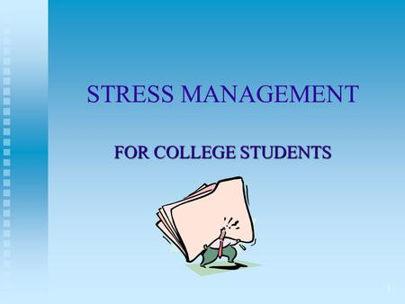 1 STRESS MANAGEMENT FOR COLLEGE STUDENTS. Gensip Trinity College Dublin Stress Management 2 WHY IS IT IMPORTANT TO LEARN ABOUT STRESS? Stress is a normal,