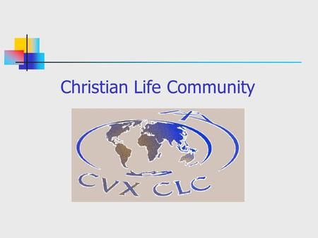 Christian Life Community. What is CLC? The Christian Life Community is an international association of Christians: men and women, adults and young people,