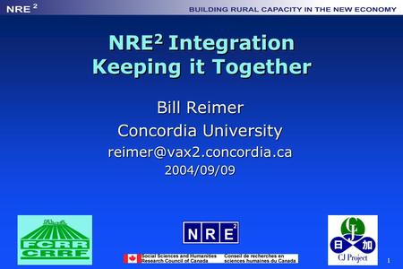1 NRE 2 Integration Keeping it Together Bill Reimer Concordia University