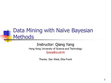 Data Mining with Naïve Bayesian Methods