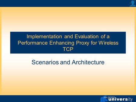 Implementation and Evaluation of a Performance Enhancing Proxy for Wireless TCP Scenarios and Architecture.