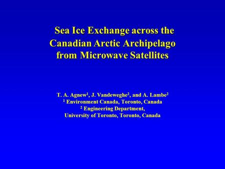 Sea Ice Exchange across the Canadian Arctic Archipelago from Microwave Satellites Sea Ice Exchange across the Canadian Arctic Archipelago from Microwave.