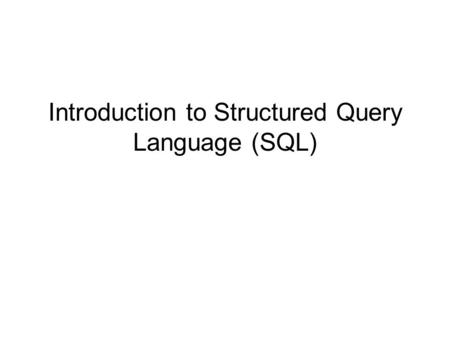 Introduction to Structured Query Language (SQL). 2 Objectives Explore basic commands and functions of SQL How to use SQL for data administration (to create.