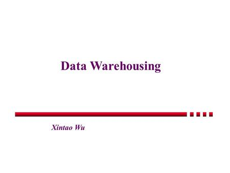 Data Warehousing Xintao Wu. Evolution of Database Technology (See Fig. 1.1) 1960s: Data collection, database creation, IMS and network DBMS 1970s: Relational.