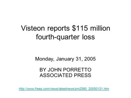 Visteon reports $115 million fourth-quarter loss Monday, January 31, 2005 BY JOHN PORRETTO ASSOCIATED PRESS