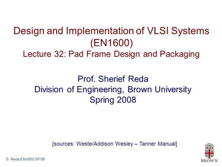 Design and Implementation of VLSI Systems (EN1600)