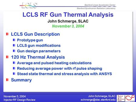 Injector RF Design Review November 3, 2004 John Schmerge, SLAC LCLS RF Gun Thermal Analysis John Schmerge, SLAC November 3,