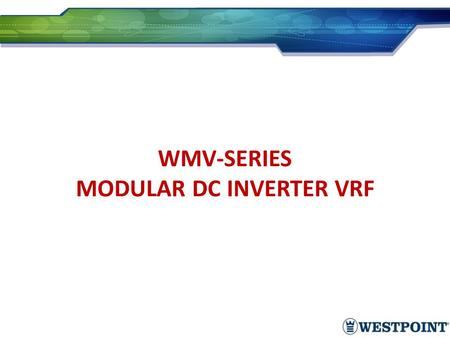 WMV-SERIES MODULAR DC INVERTER VRF ALWAYS BETTER CAC SOLUTION FROM GREE.