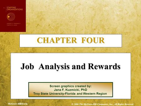 4-1 CHAPTER FOUR Job Analysis and Rewards Screen graphics created by: Jana F. Kuzmicki, PhD Troy State University-Florida and Western Region McGraw-Hill/Irwin.