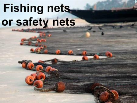 Fishing nets or safety nets.