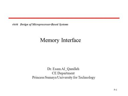 Memory Interface Dr. Esam Al_Qaralleh CE Department