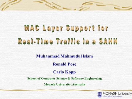 Muhammad Mahmudul Islam Ronald Pose Carlo Kopp School of Computer Science & Software Engineering Monash University, Australia.