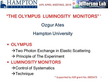 """THE OLYMPUS LUMINOSITY MONITORS"" Ozgur Ates Hampton University 1  OLYMPUS  Two Photon Exchange in Elastic Scattering  Principle of The Experiment "