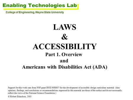 LAWS & ACCESSIBILITY Part 1. Overview and Americans with Disabilities Act (ADA) Support for this work cam from NSF grant DUE 0088807 for the development.