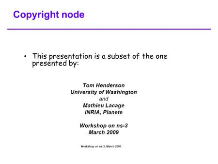 Copyright node This presentation is a subset of the one presented by: