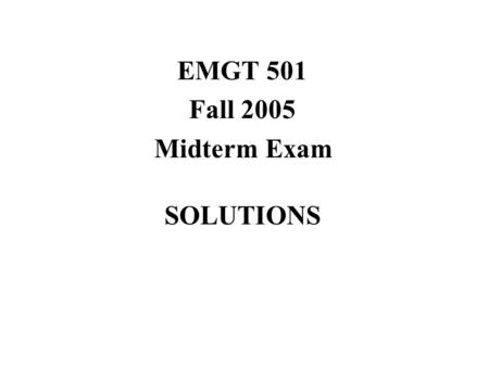 EMGT 501 Fall 2005 Midterm Exam SOLUTIONS. 1. a M1 = units of component 1 manufactured M2 = units of component 2 manufactured M3 = units of component.