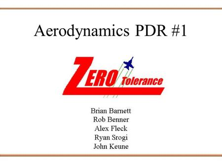 Aerodynamics PDR #1. Objective To examine airfoil choices To examine wing shape choices Structural and Manufacturing Concerns.