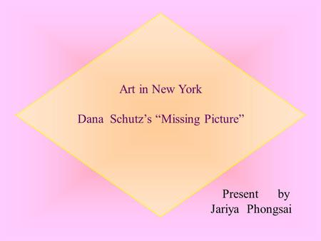 "Art in New York Dana Schutz's ""Missing Picture"" Present by Jariya Phongsai."