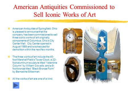  American Antiquities of Springfield, Ohio is pleased to announce that the company has been commissioned to sell three iconic works of art originally.