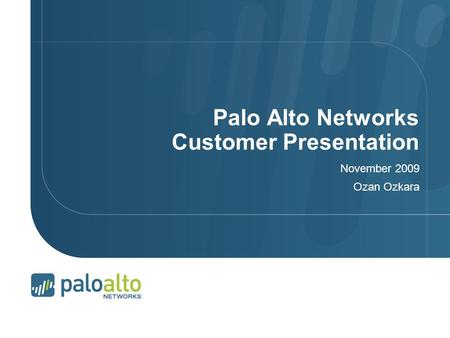 Palo Alto Networks Customer Presentation
