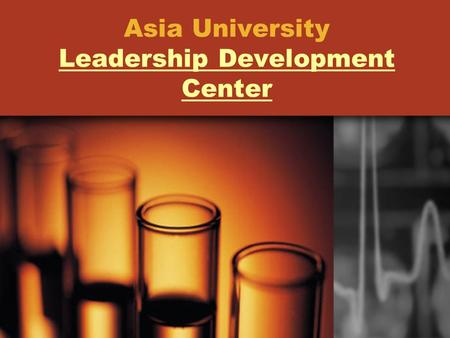 Asia University Leadership Development Center Leadership Development Center.