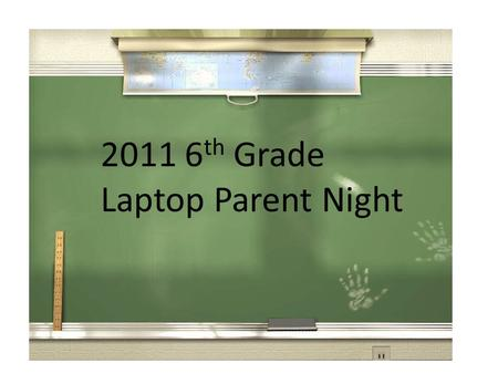 2011 6 th Grade Laptop Parent Night. Did You Know?
