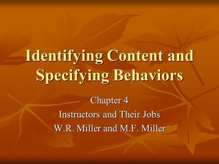 Identifying Content and Specifying Behaviors
