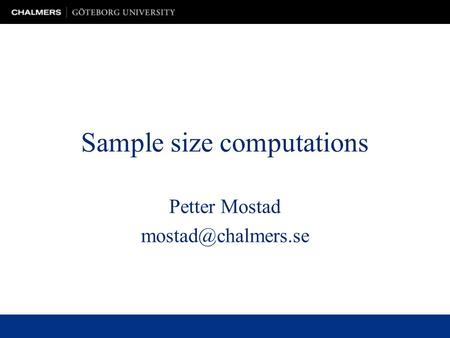 Sample size computations Petter Mostad