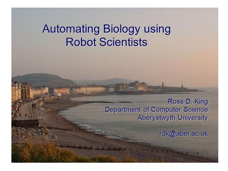 Automating Biology using