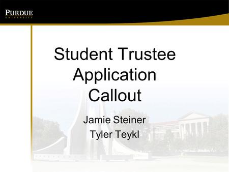 Student Trustee Application Callout Jamie Steiner Tyler Teykl.