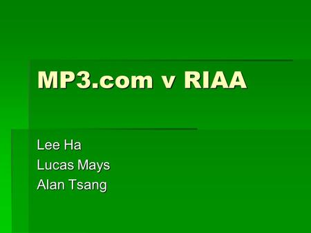MP3.com v RIAA Lee Ha Lucas Mays Alan Tsang. Introduction  Background  Debate over the issues  Application of ethical tests  Possible social consequences.