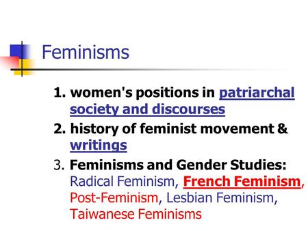 Feminisms 1. women's positions in patriarchal society and discourses
