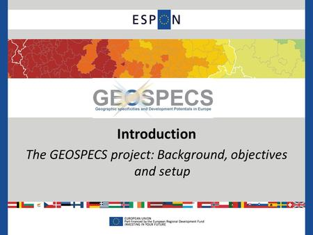 Introduction The GEOSPECS project: Background, objectives and setup.