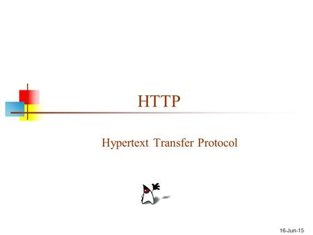 16-Jun-15 HTTP Hypertext Transfer Protocol. 2 HTTP messages HTTP is the language that web clients and web servers use to talk to each other HTTP is largely.