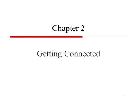 Chapter 2 Getting Connected.