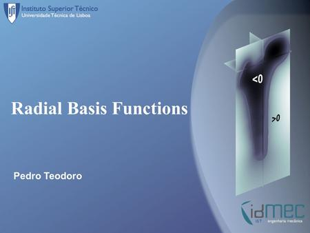 Radial Basis Functions Pedro Teodoro. 2 What For Radial Basis Functions (RBFs) allows for interpolate/approximate scattered data in nD.