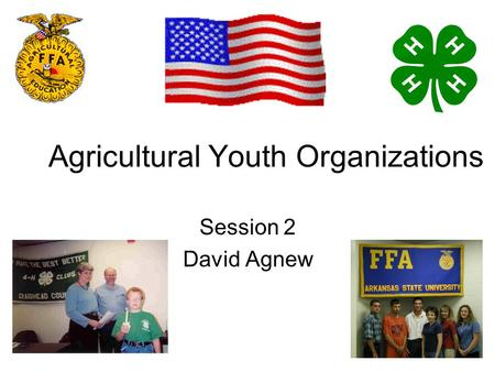 Agricultural Youth Organizations Session 2 David Agnew.