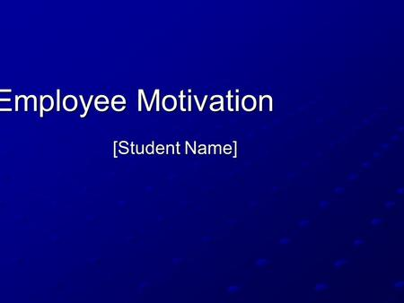 Employee Motivation [Student Name]. Finding Ways to Motivate With minimal sales growth, the company must consider other methods to motivate employees.