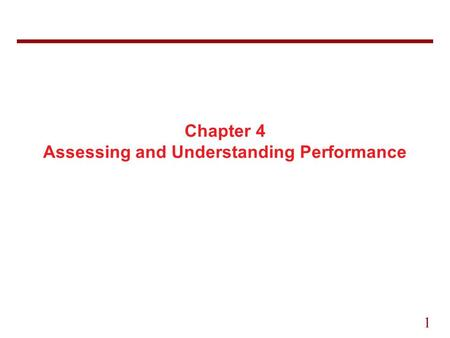 1 Chapter 4 Assessing and Understanding Performance.
