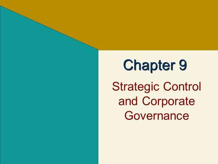 Chapter 9 Strategic Control and Corporate Governance.