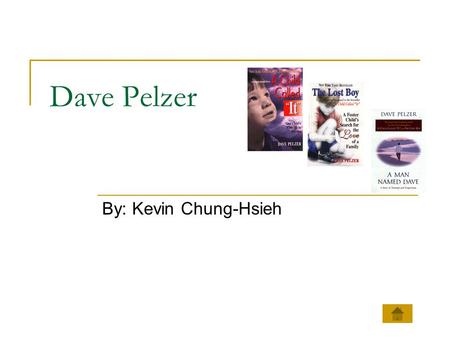 Dave Pelzer By: Kevin Chung-Hsieh The Book… The Book People Who Have Read the Book Feels That Dave Pelzer is a Great Guy Total People Asked 3028100.