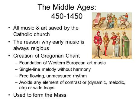 The Middle Ages: All music & art saved by the Catholic church