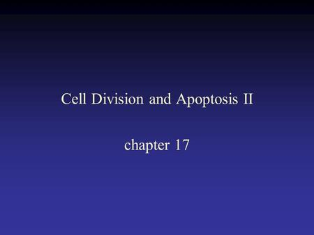 Cell Division and Apoptosis II chapter 17. Activation of a cyclin dependent kinase.