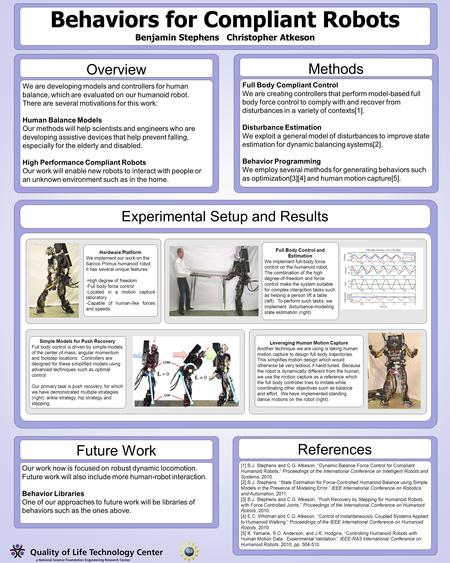 Behaviors for Compliant Robots Benjamin Stephens Christopher Atkeson We are developing models and controllers for human balance, which are evaluated on.